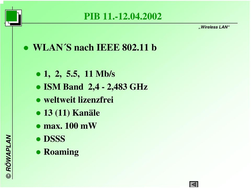 5, 11 Mb/s ISM Band 2,4-2,483