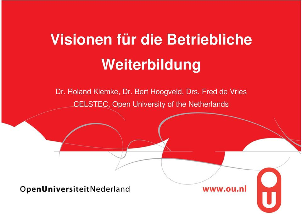 Fred de Vries CELSTEC, Open University of the