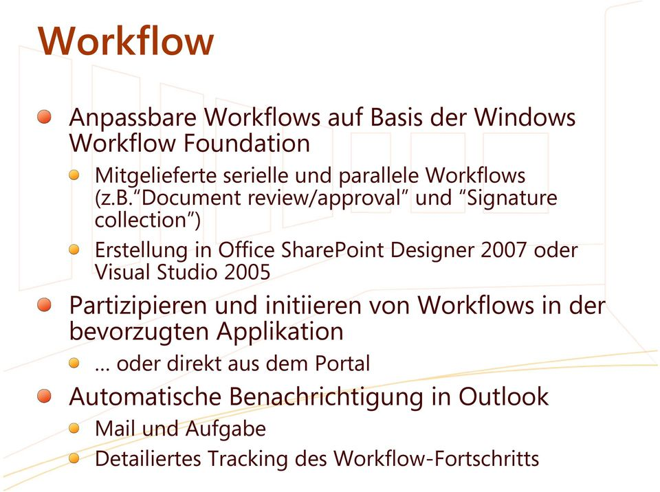 Document review/approval und Signature collection ) Erstellung in Office SharePoint Designer 2007 oder Visual