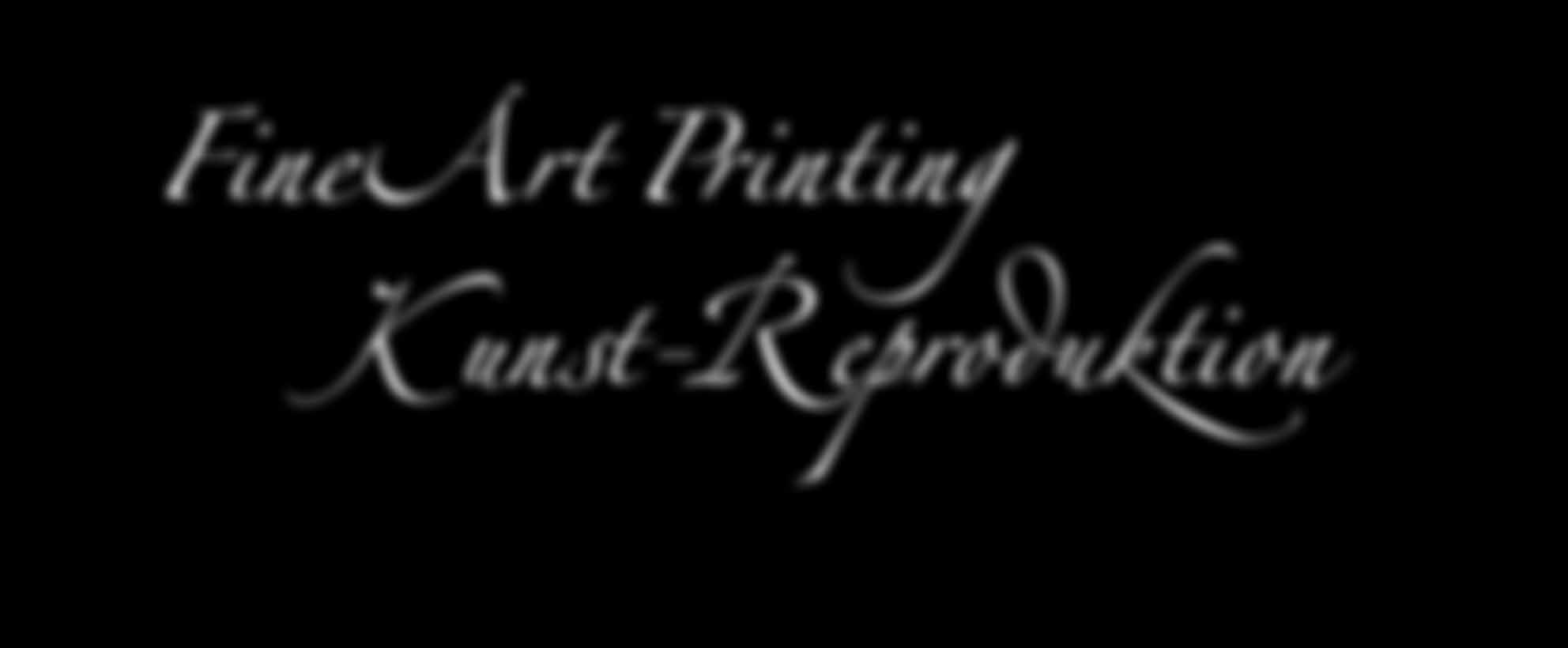 FineArt Printing Kunst-Reproduktion