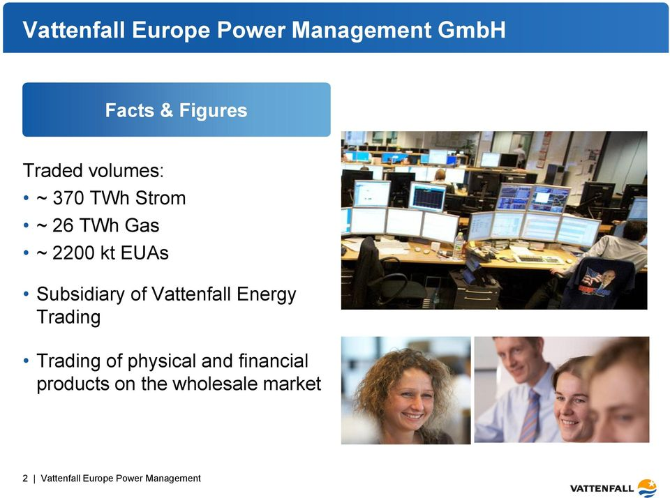 of Vattenfall Energy Trading Trading of physical and financial