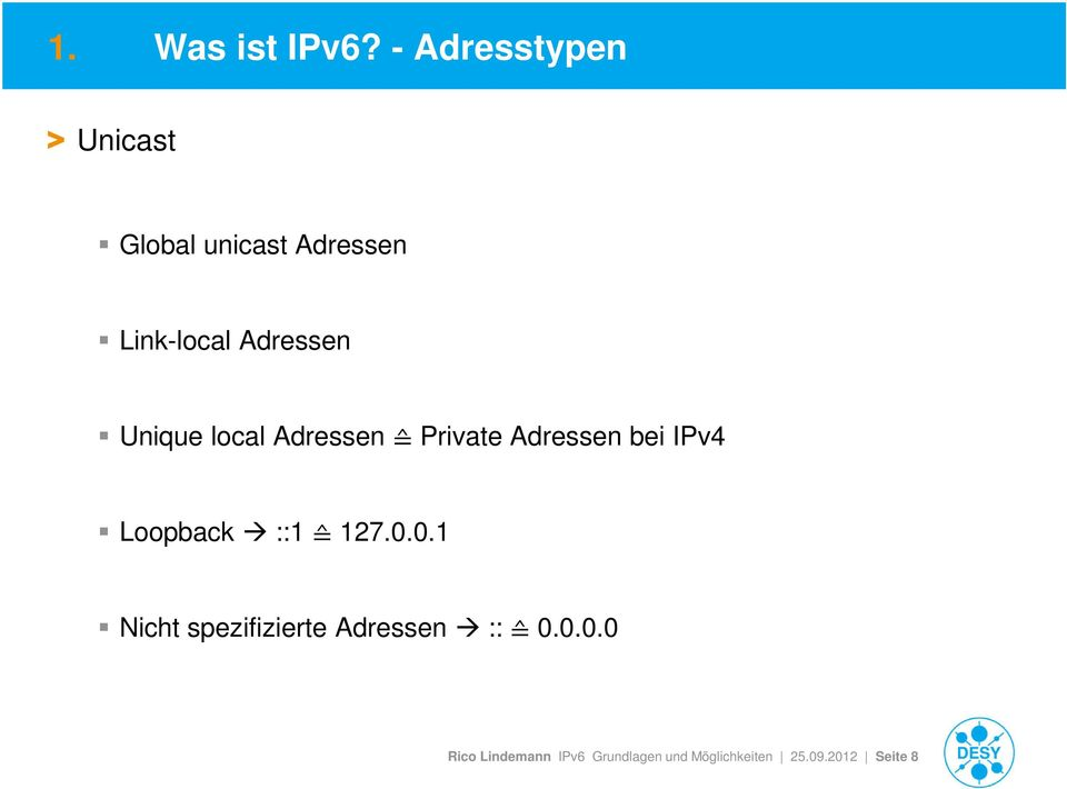 Adressen Unique local Adressen Private Adressen bei IPv4 Loopback