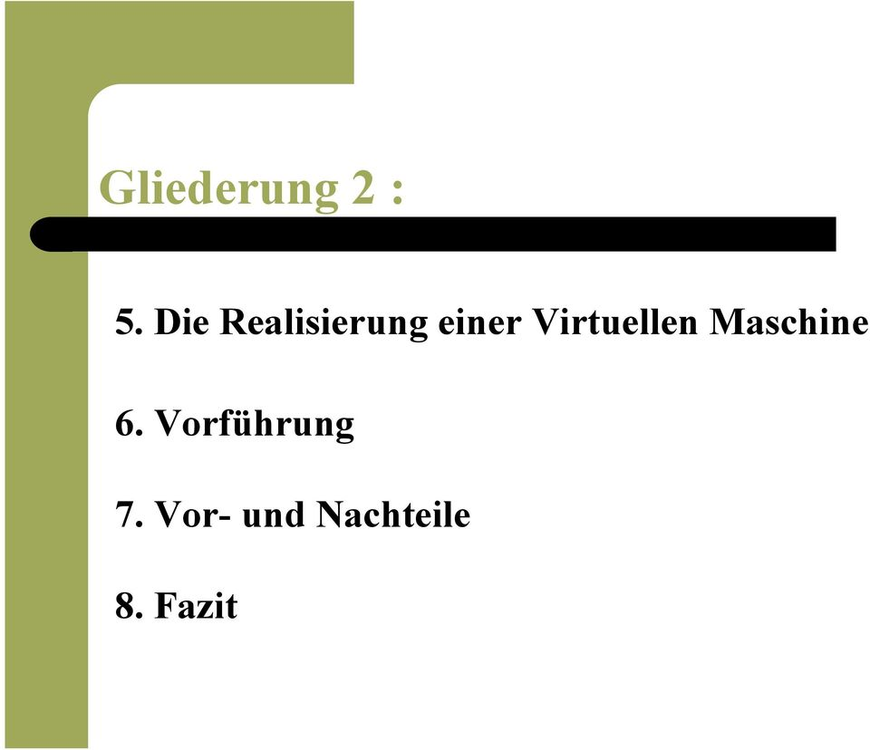 Virtuellen Maschine 6.