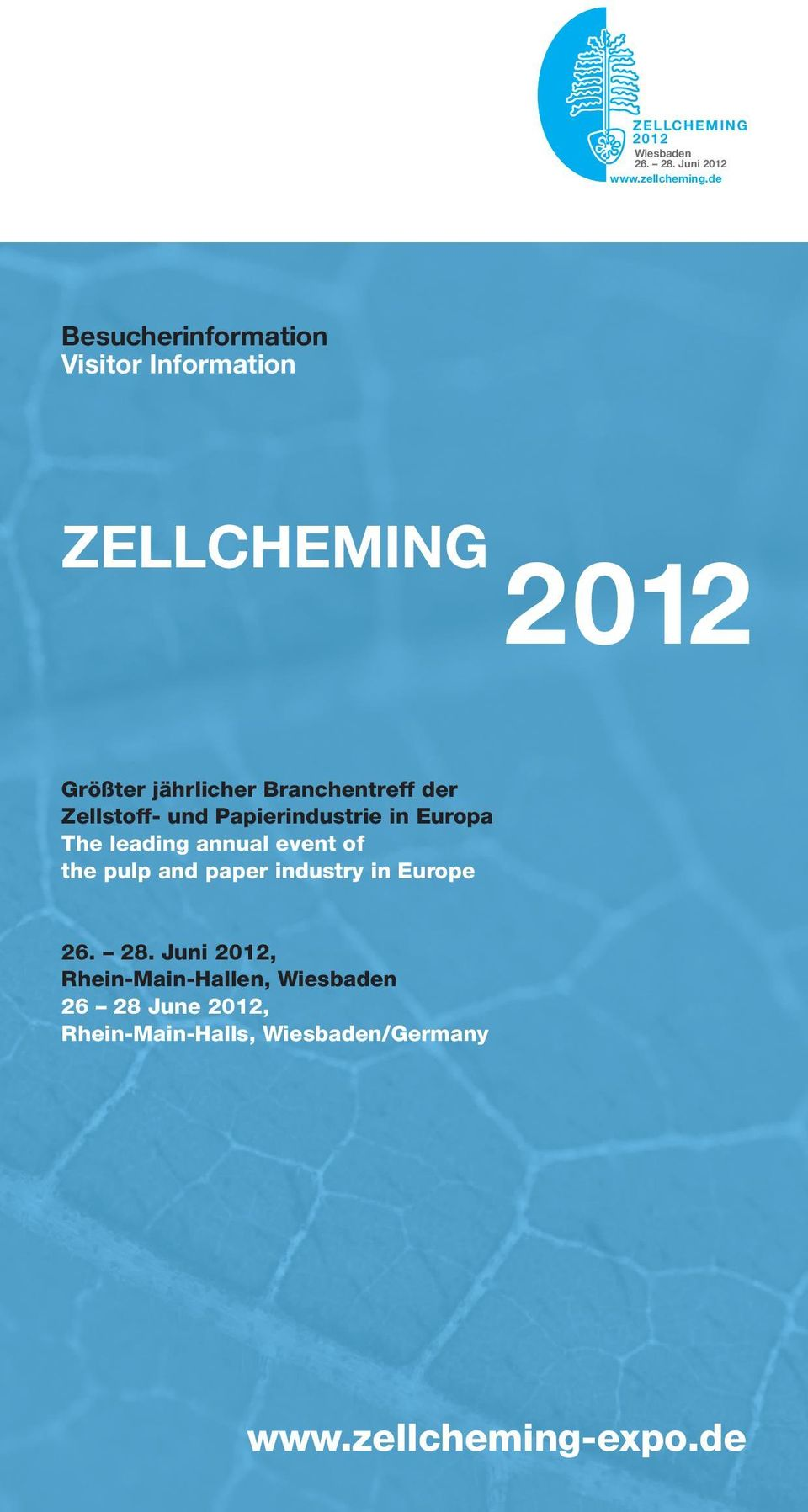 Zellstoff- und Papierindustrie in Europa The leading annual event of the pulp and paper industry