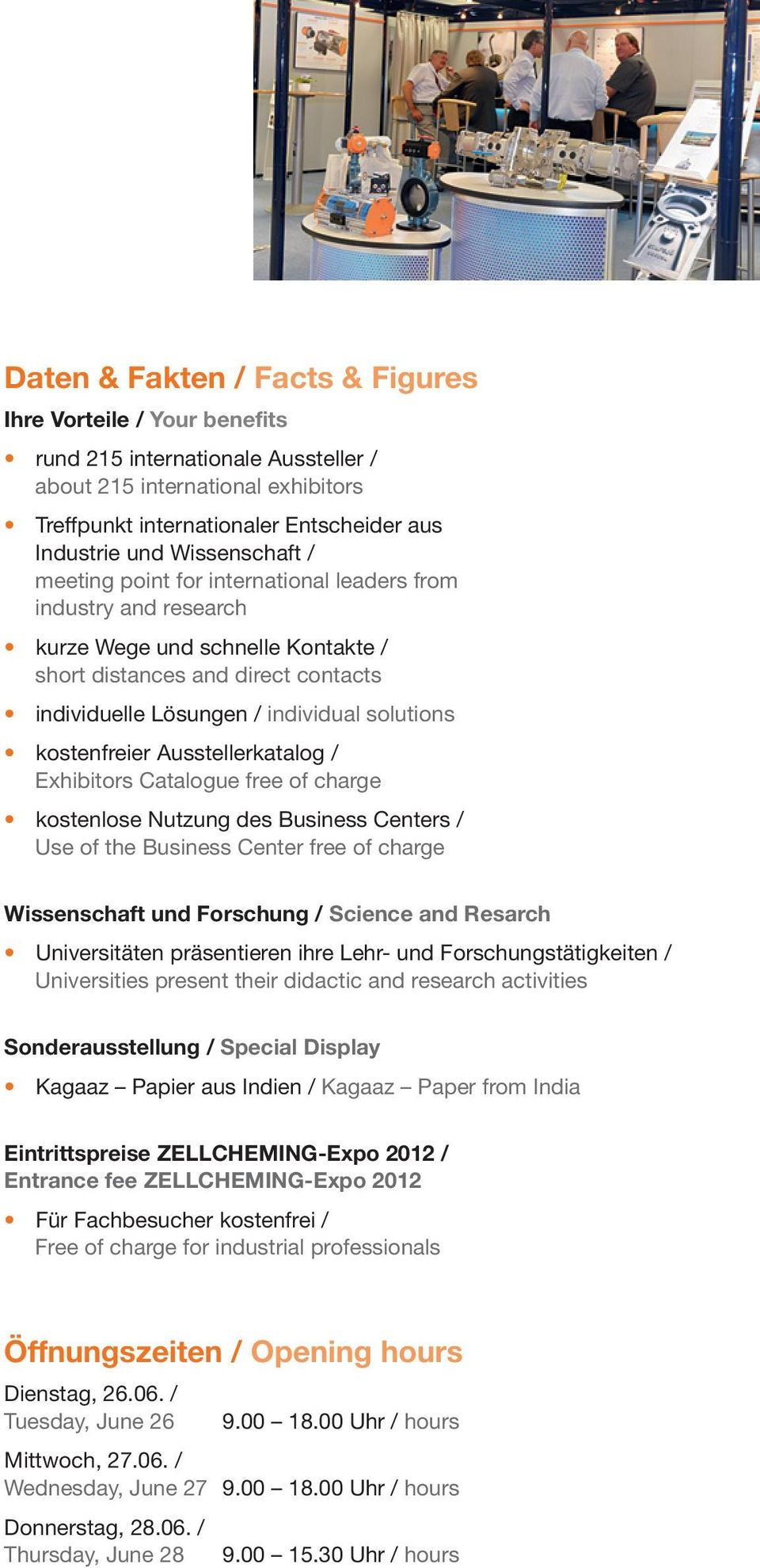 kostenfreier Ausstellerkatalog / Exhibitors Catalogue free of charge kostenlose Nutzung des Business Centers / Use of the Business Center free of charge Wissenschaft und Forschung / Science and