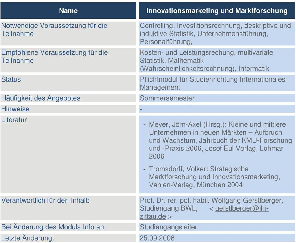 Statistik, Mathematik (Wahrscheinlichkeitsrechnung), Informatik Pflichtmodul für Studienrichtung Internationales Management Sommersemester - Meyer, Jörn-Axel (Hrsg.
