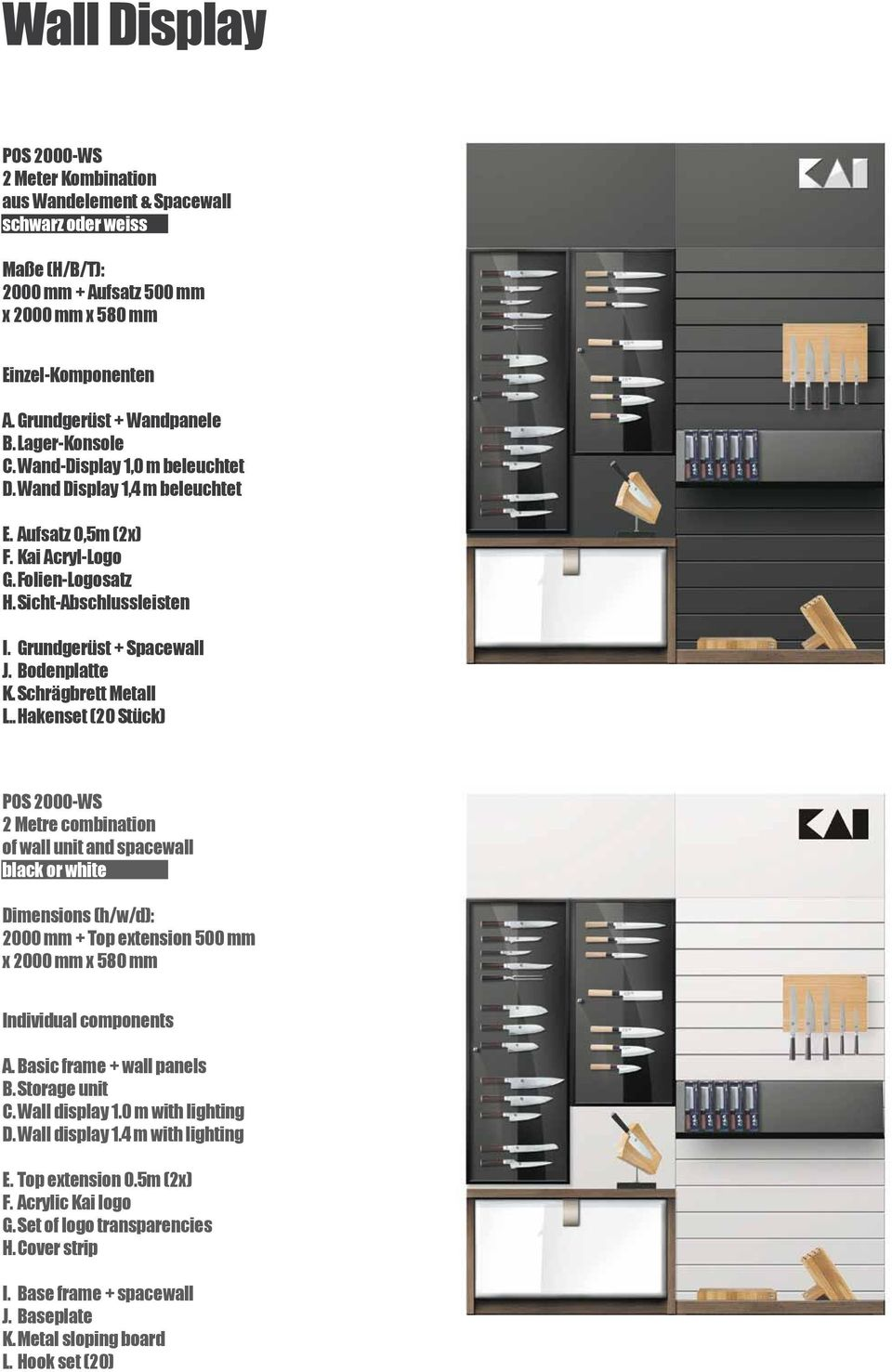 Schrägbrett Metall L.. Hakenset (20 Stück) POS 2000-WS 2 Metre combination of wall unit and spacewall black or white 2000 mm + Top extension 500 mm x 2000 mm x 580 mm A. Basic frame + wall panels B.
