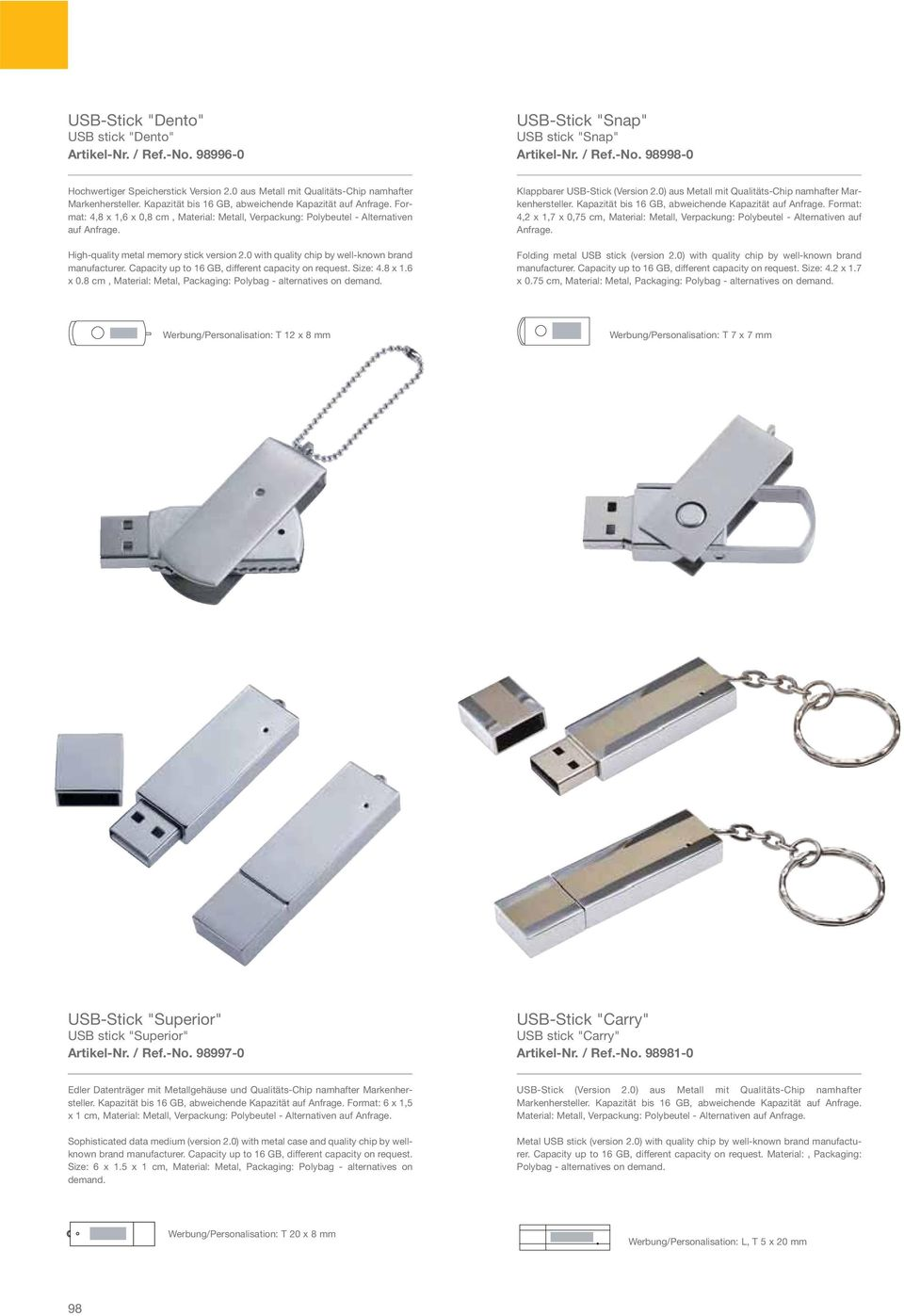 Format: 4,8 x 1,6 x 0,8 cm, Material: Metall, Verpackung: Polybeutel - Alternativen auf Anfrage. High-quality metal memory stick version 2.0 with quality chip by well-known brand manufacturer.
