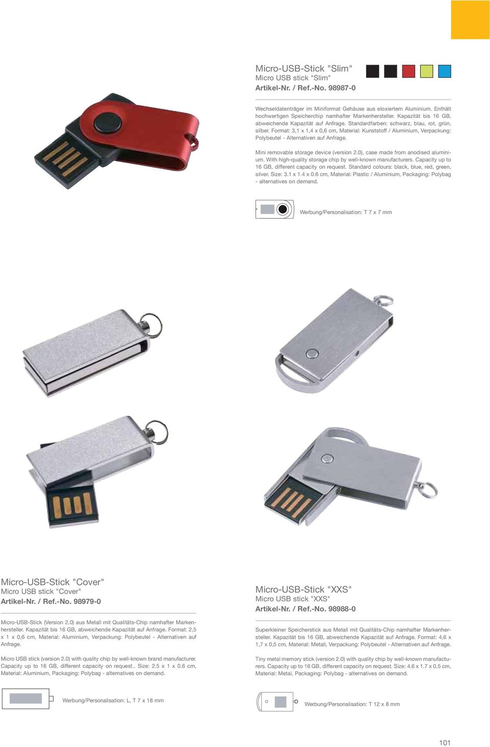 Format: 3,1 x 1,4 x 0,6 cm, Material: Kunststoff / Aluminium, Verpackung: Polybeutel - Alternativen auf Anfrage. Mini removable storage device (version 2.0), case made from anodised aluminium.