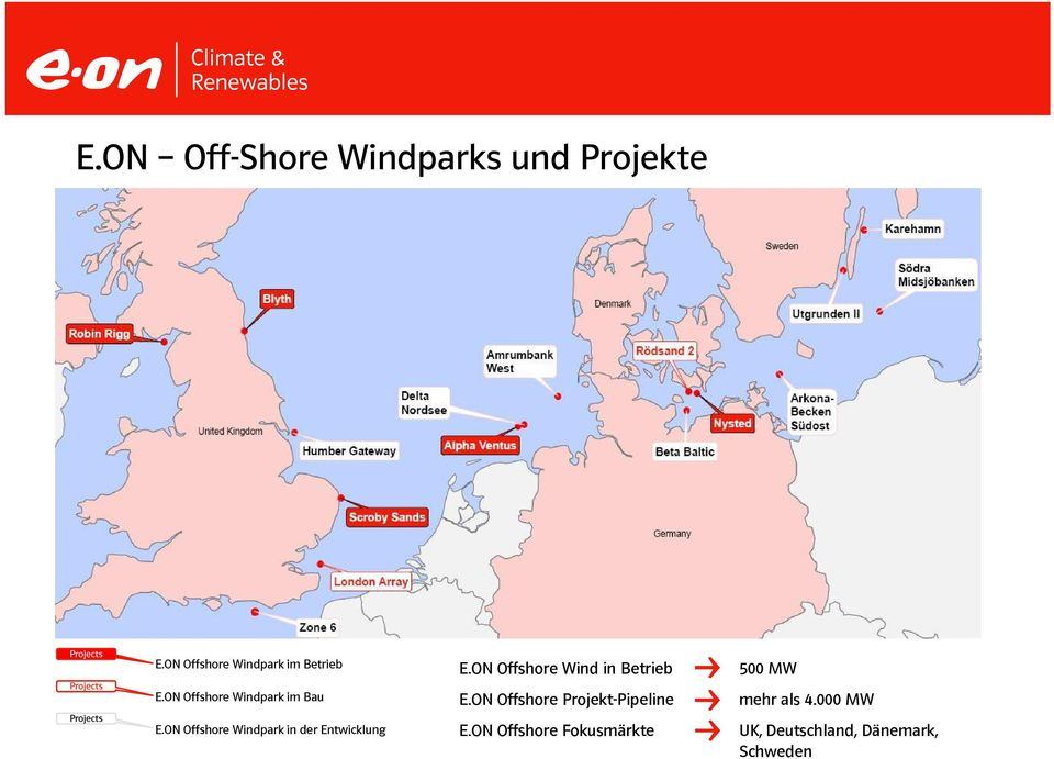 ON Offshore Windpark in der Entwicklung E.ON Offshore Wind in Betrieb E.