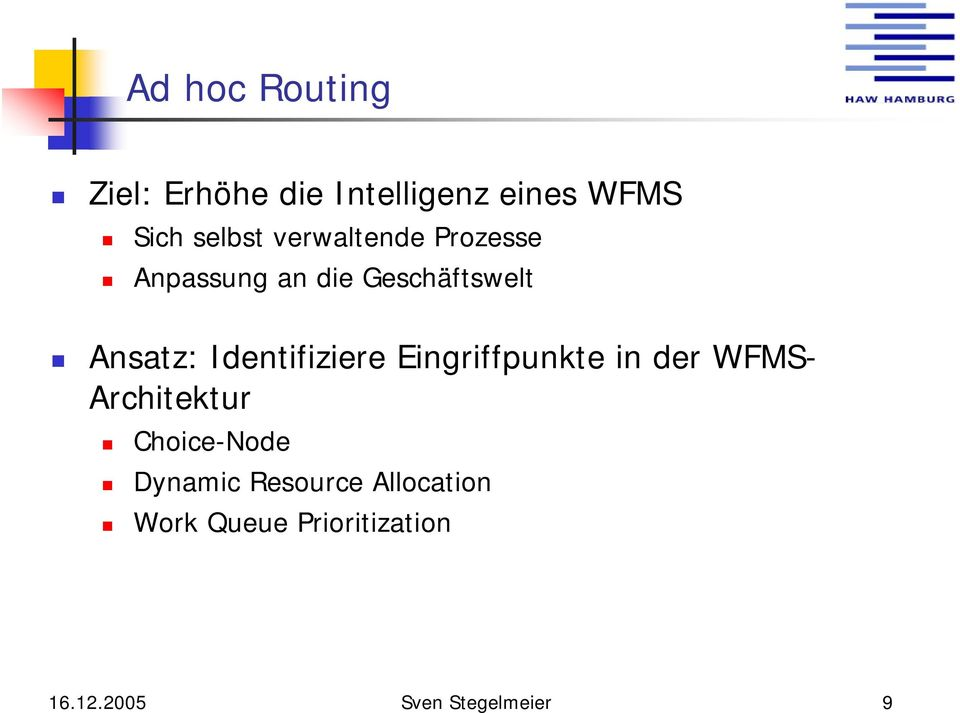 Identifiziere Eingriffpunkte in der WFMS- Architektur Choice-Node