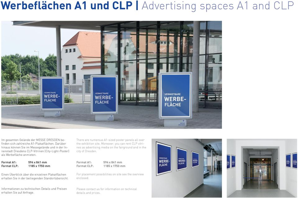 There are numerous A1-sized poster panels all over the exhibition site. Moreover, you can rent CLP vitrines as advertising media on the fairground and in the city of Dresden.