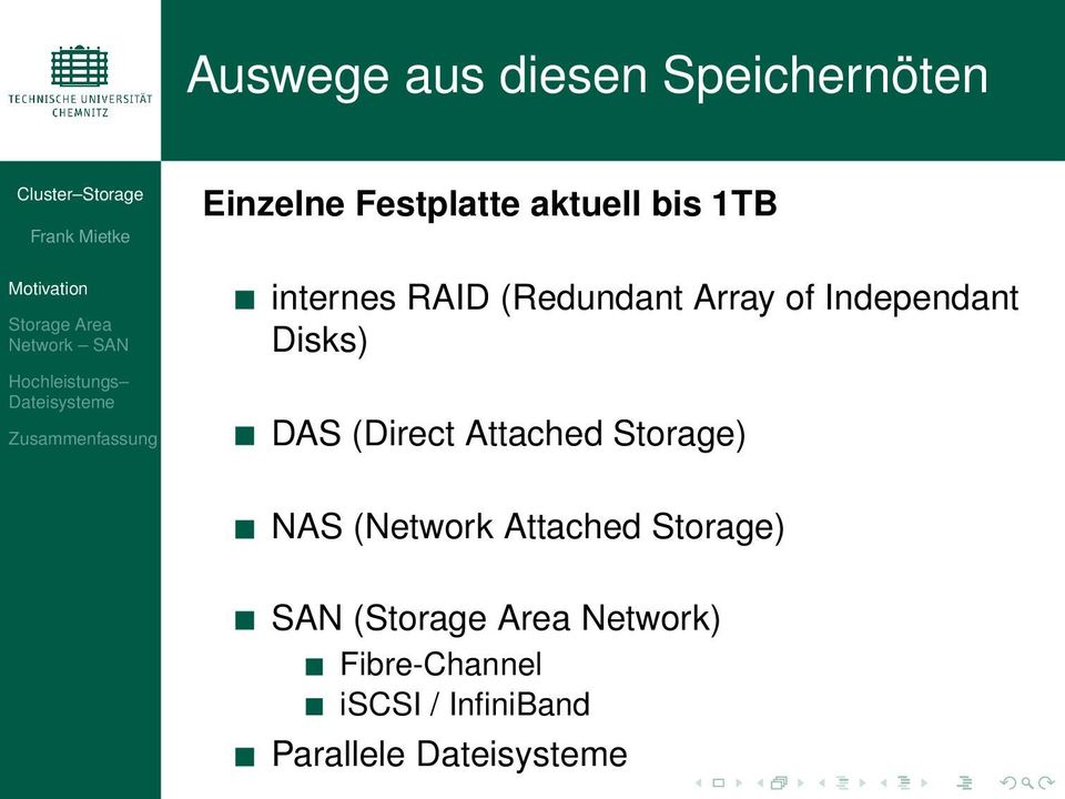 Independant Disks) DAS (Direct Attached Storage) NAS