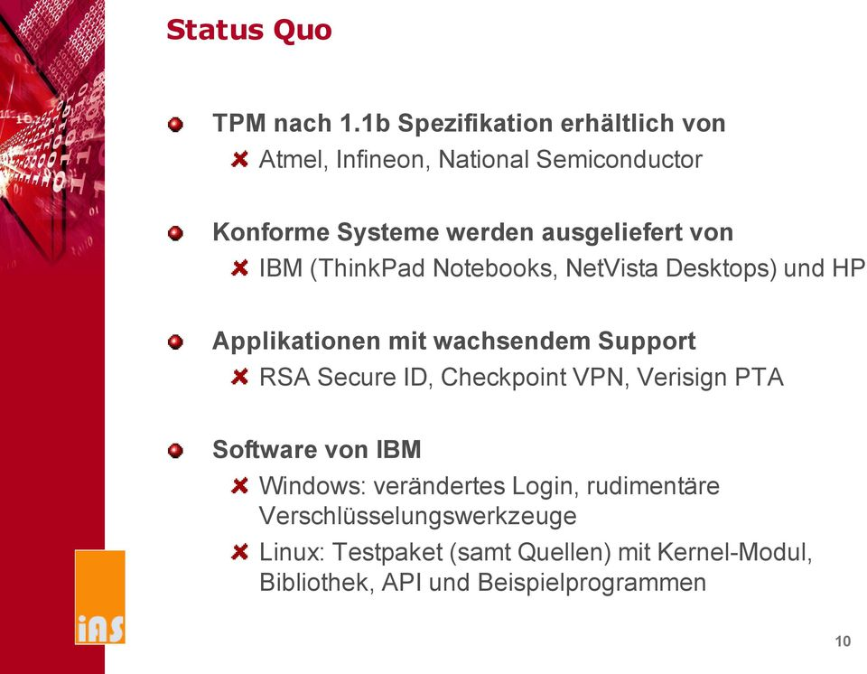 von IBM (ThinkPad Notebooks, NetVista Desktops) und HP Applikationen mit wachsendem Support RSA Secure ID,