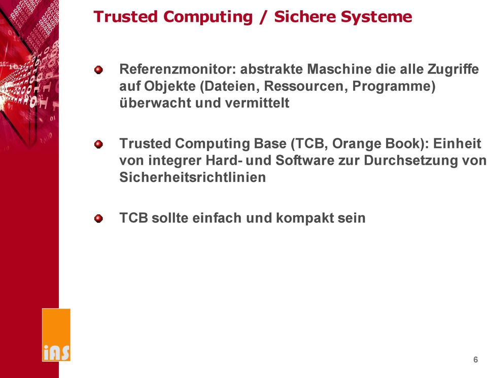 Trusted Computing Base (TCB, Orange Book): Einheit von integrer Hard- und