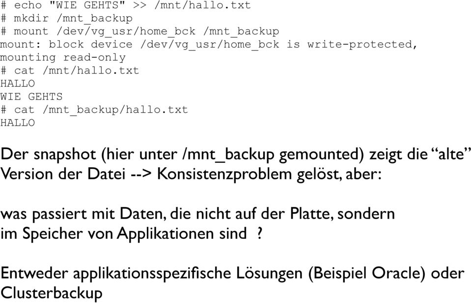 read-only # cat /mnt/hallo.txt HALLO WIE GEHTS # cat /mnt_backup/hallo.