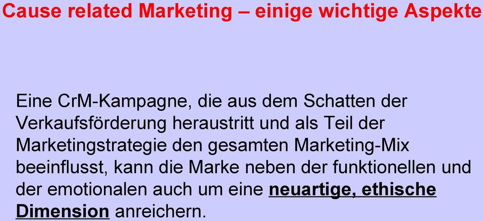 Marketingstrategie den gesamten Marketing-Mix beeinflusst, kann die Marke