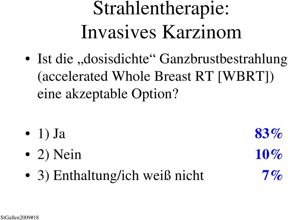 Breast RT [WBRT]) eine akzeptable Option?