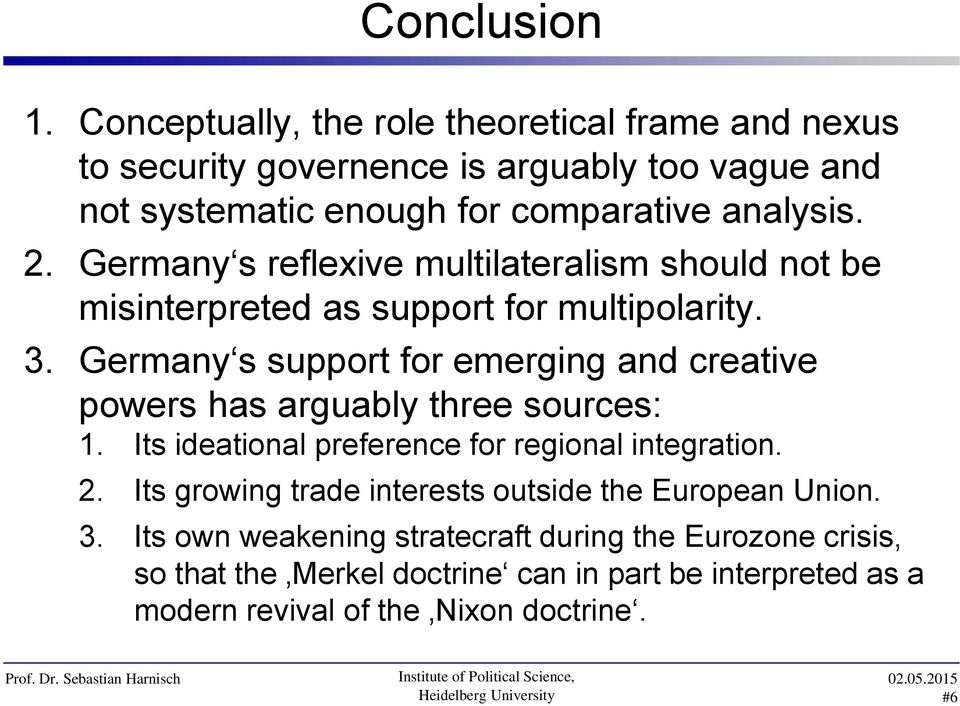 Germany s reflexive multilateralism should not be misinterpreted as support for multipolarity. 3.