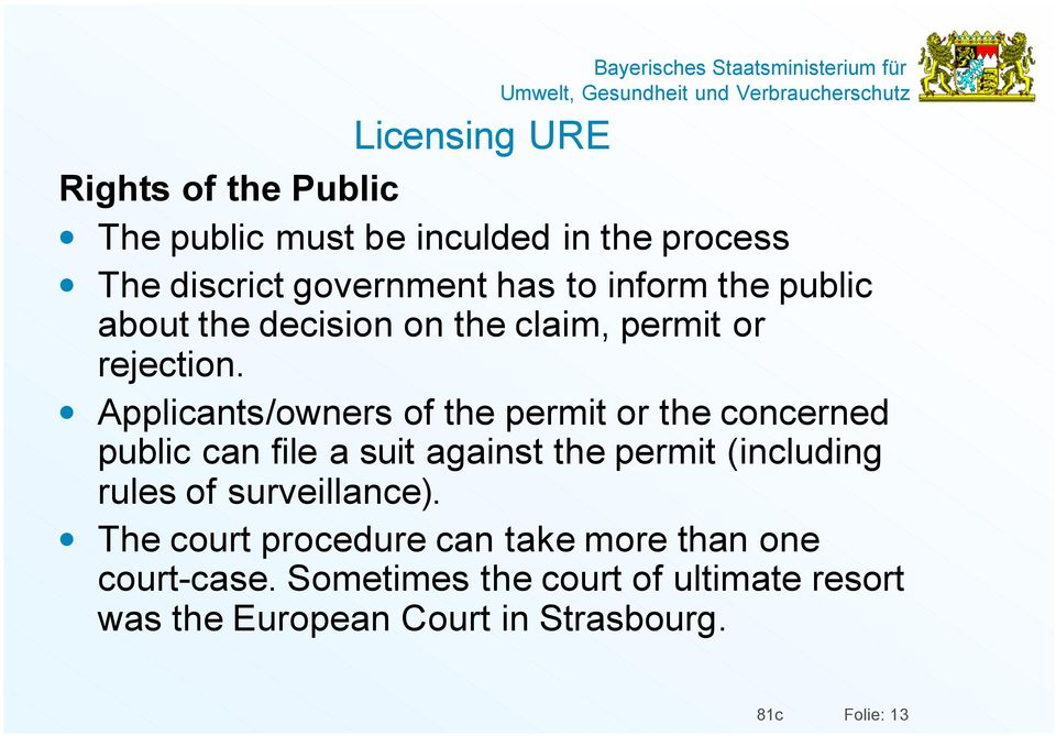 Applicants/owners of the permit or the concerned public can file a suit against the permit (including rules