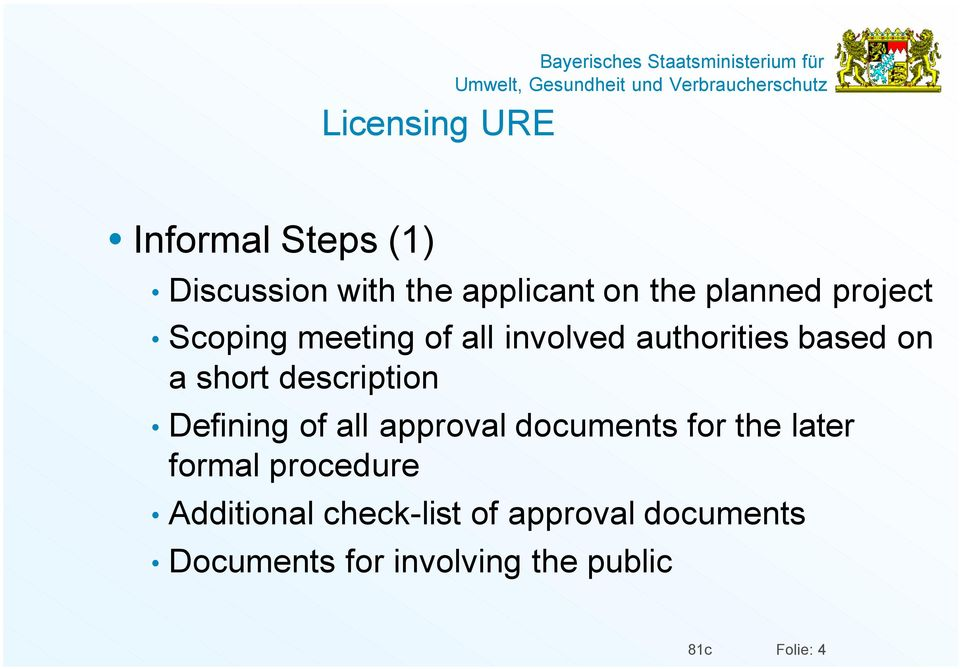 Defining of all approval documents for the later formal procedure