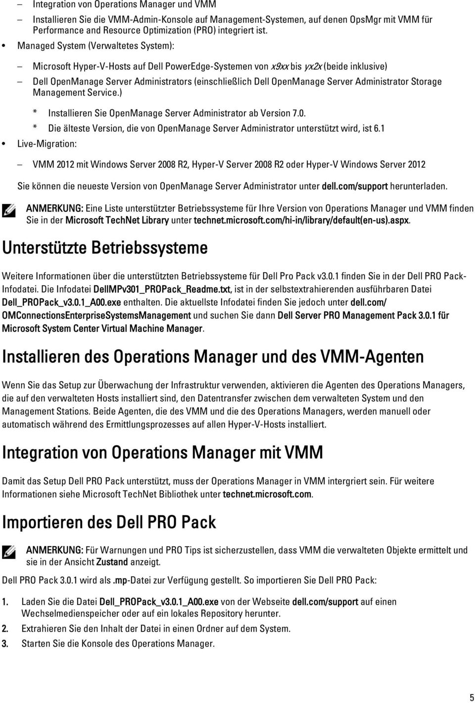 Server Administrator Storage Management Service.) * Installieren Sie OpenManage Server Administrator ab Version 7.0.