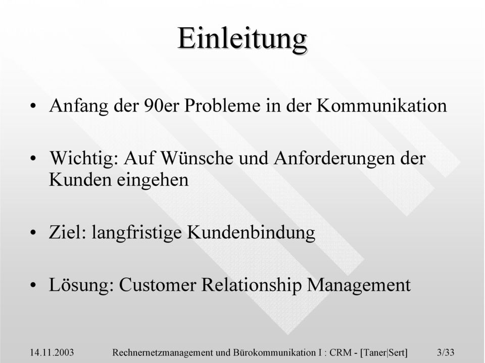 langfristige Kundenbindung Lösung: Customer Relationship Management