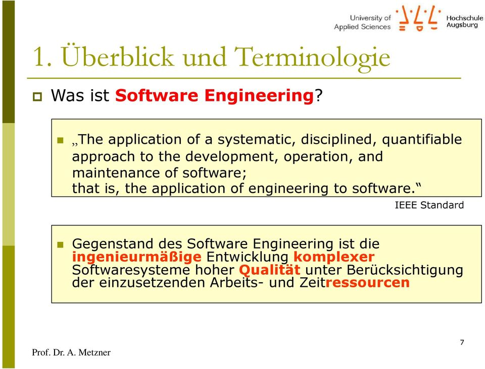 maintenance of software; that is, the application of engineering to software.