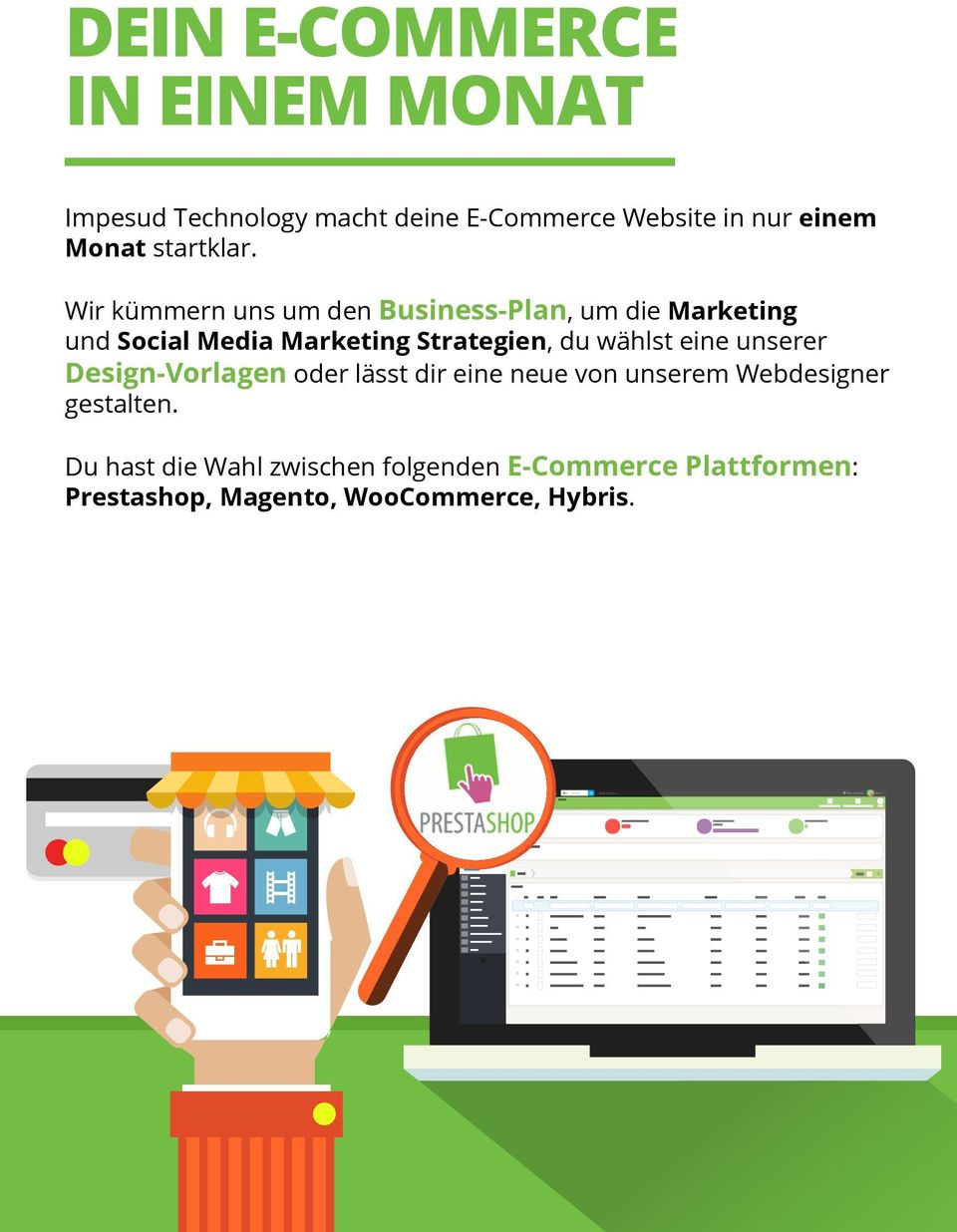 Wir kümmern uns um den Business-Plan, um die Marketing und Social Media Marketing Strategien, du