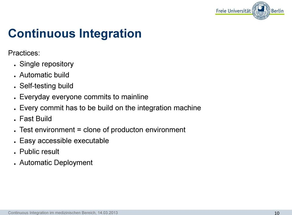 be build on the integration machine Fast Build Test environment = clone of