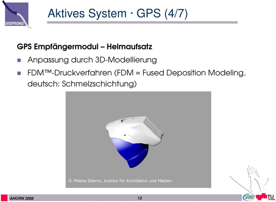 (FDM = Fused Deposition Modeling, deutsch: