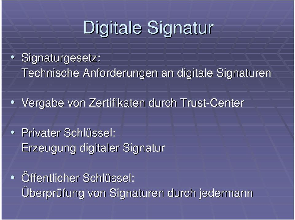 Trust-Center Privater Schlüssel: Erzeugung digitaler