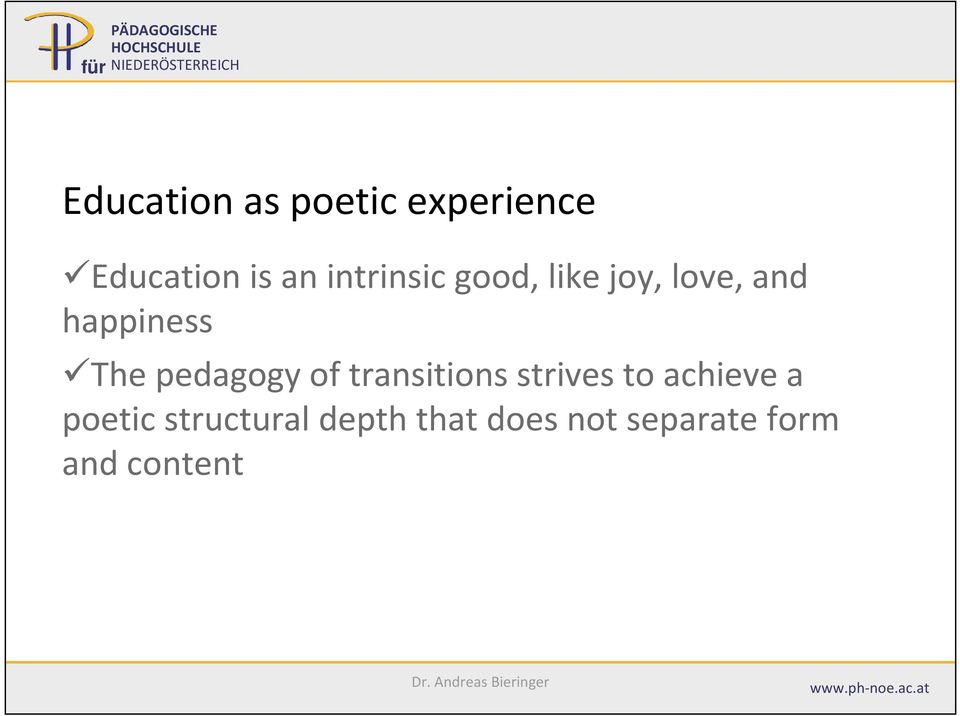 pedagogy of transitions strives to achieve a poetic