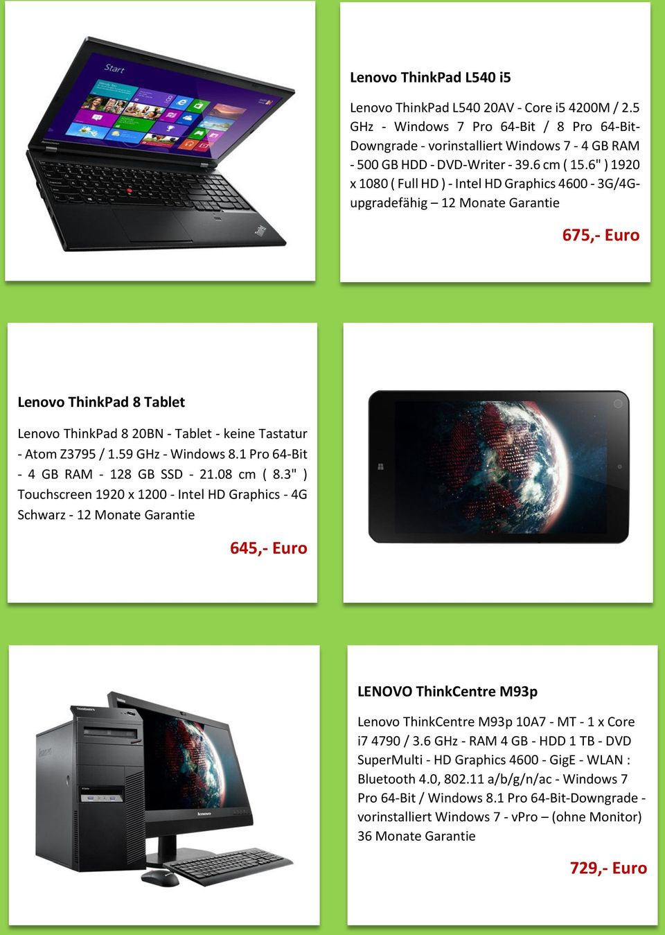 "6"" ) 1920 x 1080 ( Full HD ) - Intel HD Graphics 4600-3G/4Gupgradefähig 12 Monate Garantie 675,- Euro Lenovo ThinkPad 8 Tablet Lenovo ThinkPad 8 20BN - Tablet - keine Tastatur - Atom Z3795 / 1."