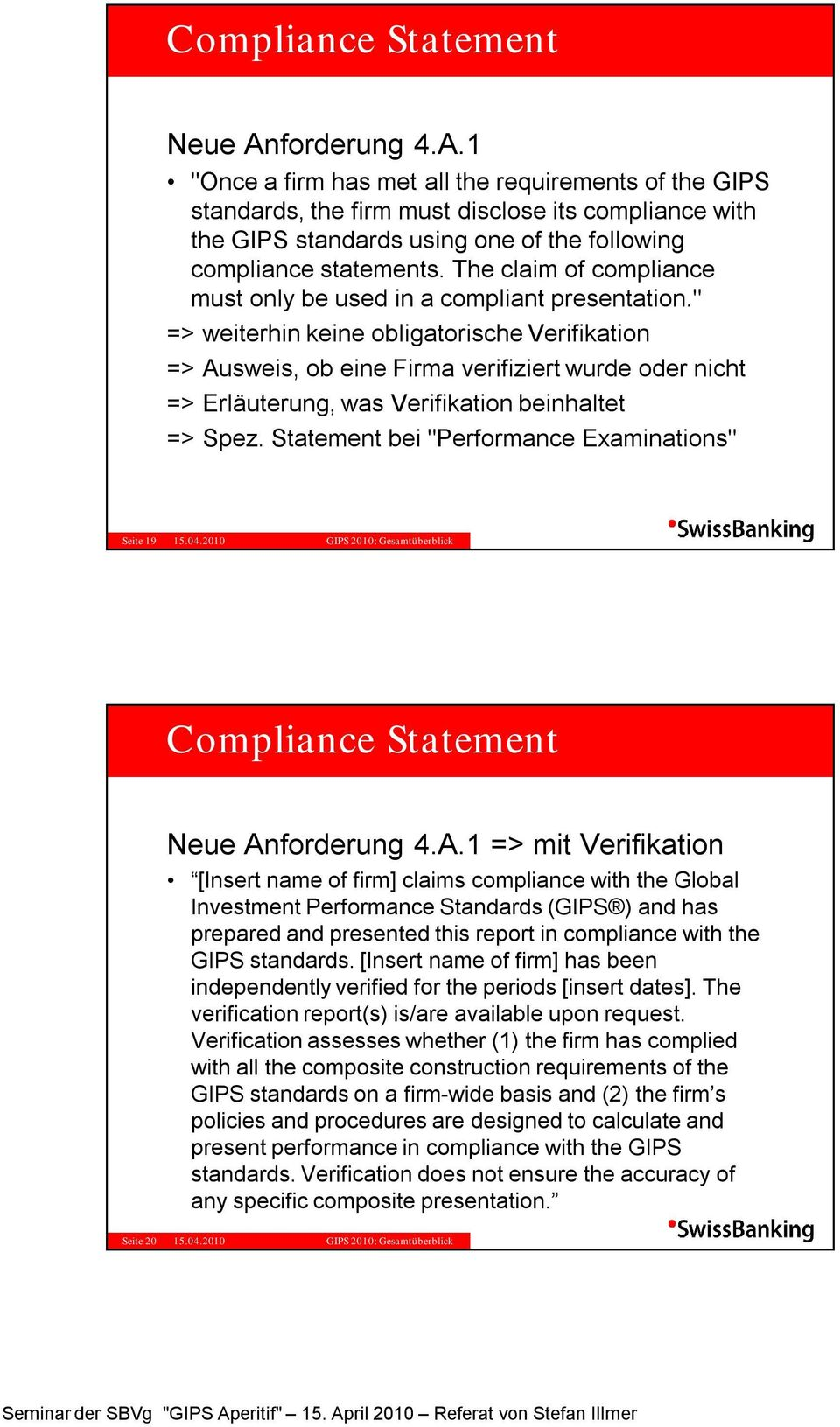 The claim of compliance must only be used in a compliant presentation.