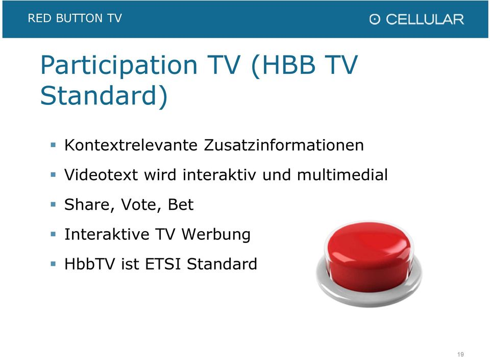 wird interaktiv und multimedial Share, Vote, Bet