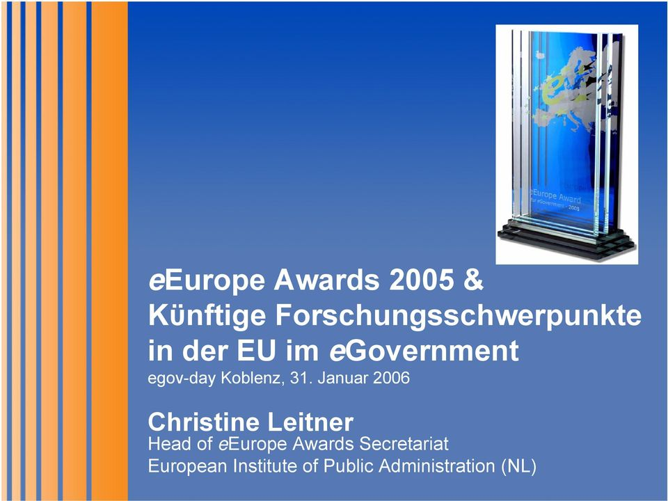 Januar 2006 Christine Leitner Head of eeurope Awards