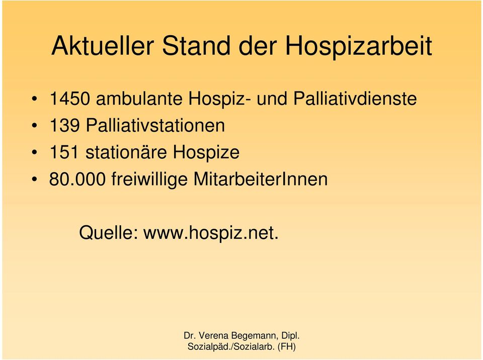 Palliativstationen 151 stationäre Hospize 80.