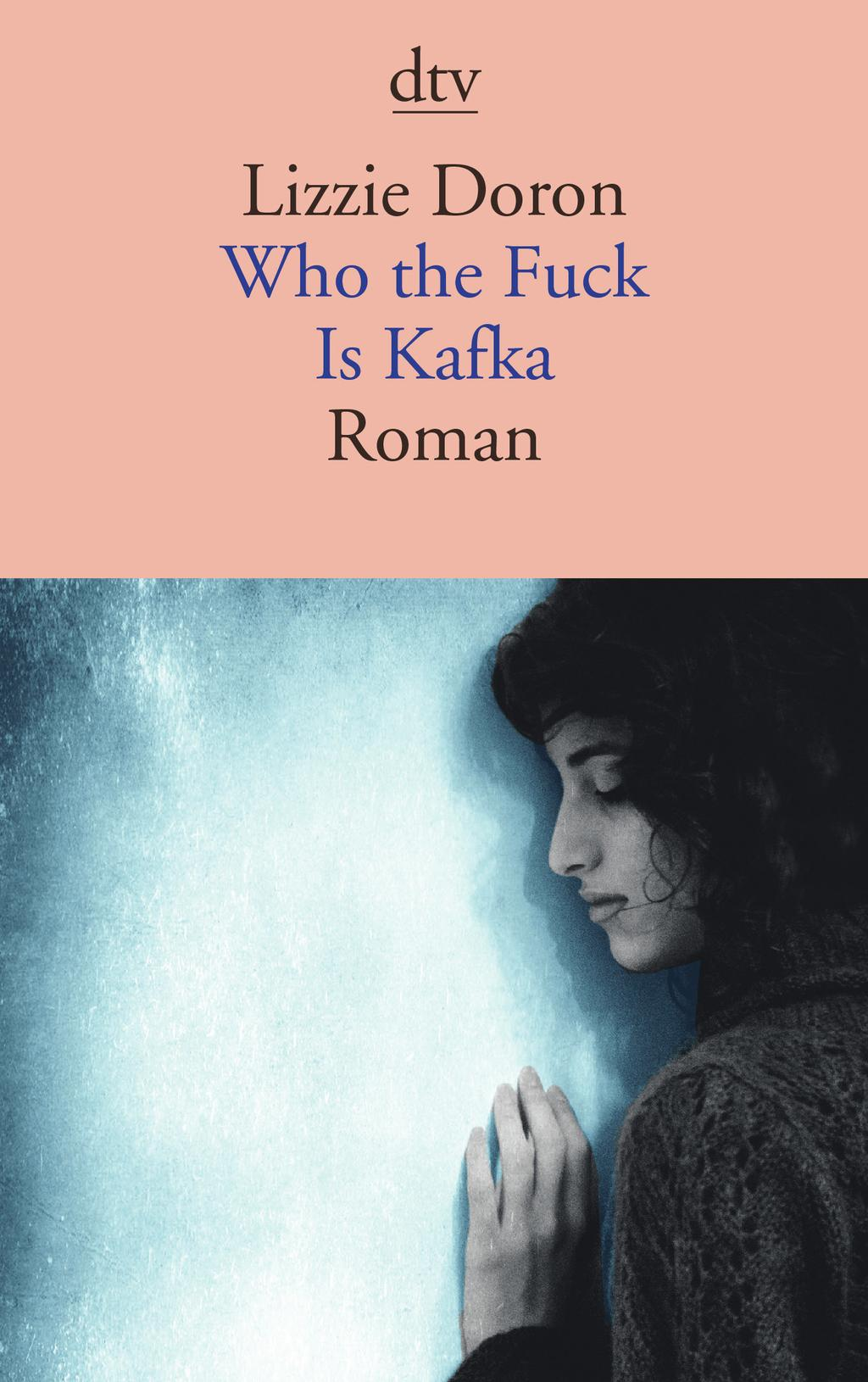 Lizzie Doron: Who the Fuck Is Kafka?