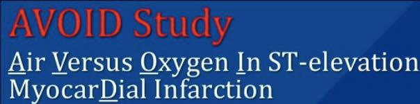 Stub D, Smith K, Bernard S et al. Air Versus Oxygen in ST-Segment Elevation Myocardial Infarction.