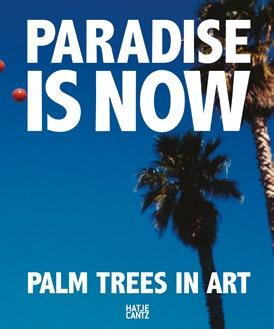 Paradise is Now Palm Trees in Art Hatje Cantz Verlag / dt./engl. / 160 S.