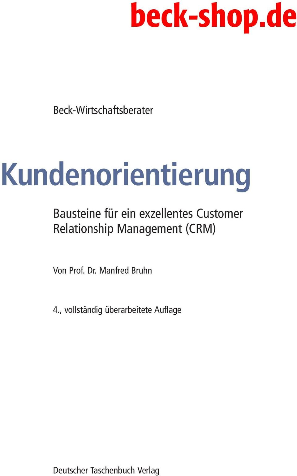 Management (CRM) Von Prof. Dr. Manfred Bruhn 4.
