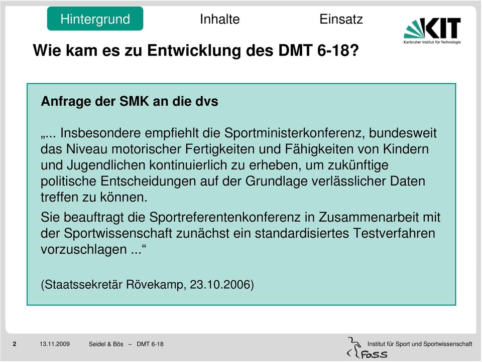 Deutscher Motorik-Test 6-18 (DMT 6-18)