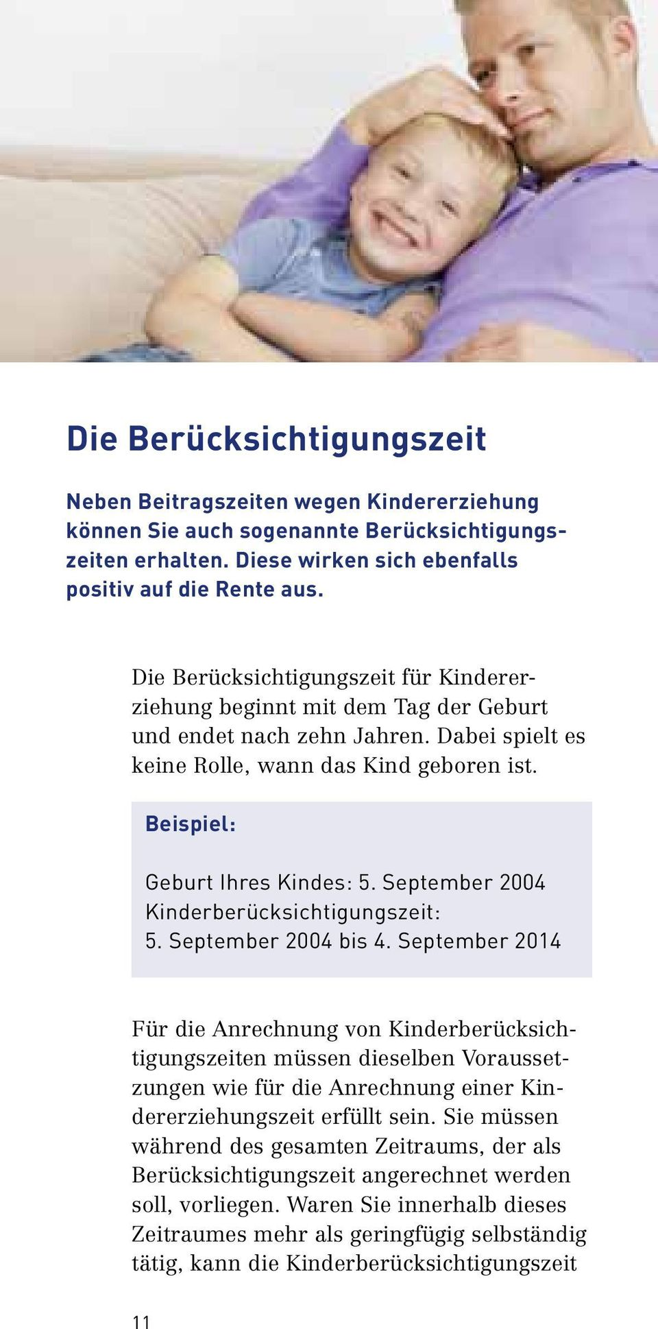 September 2004 Kinderberücksichtigungszeit: 5. September 2004 bis 4.