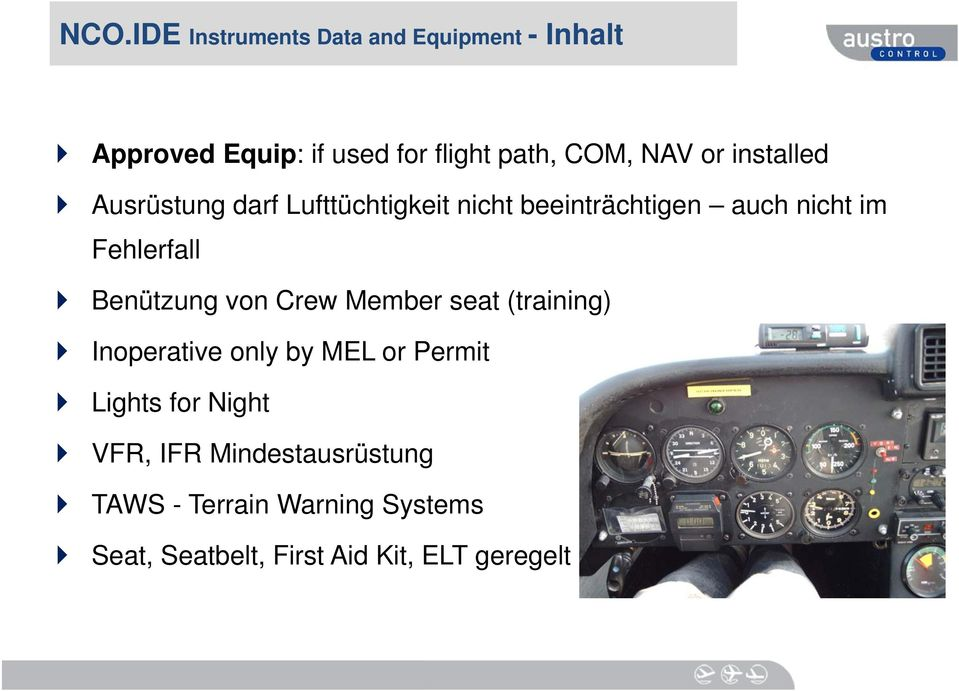 Benützung von Crew Member seat (training) Inoperative only by MEL or Permit Lights for Night