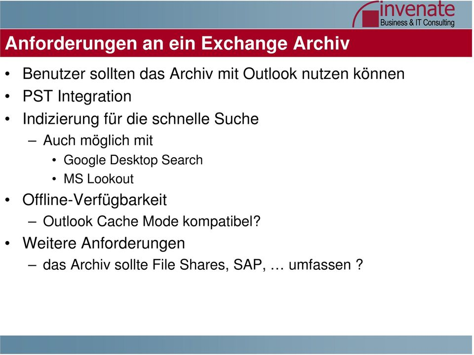 mit Google Desktop Search MS Lookout Offline-Verfügbarkeit Outlook Cache Mode