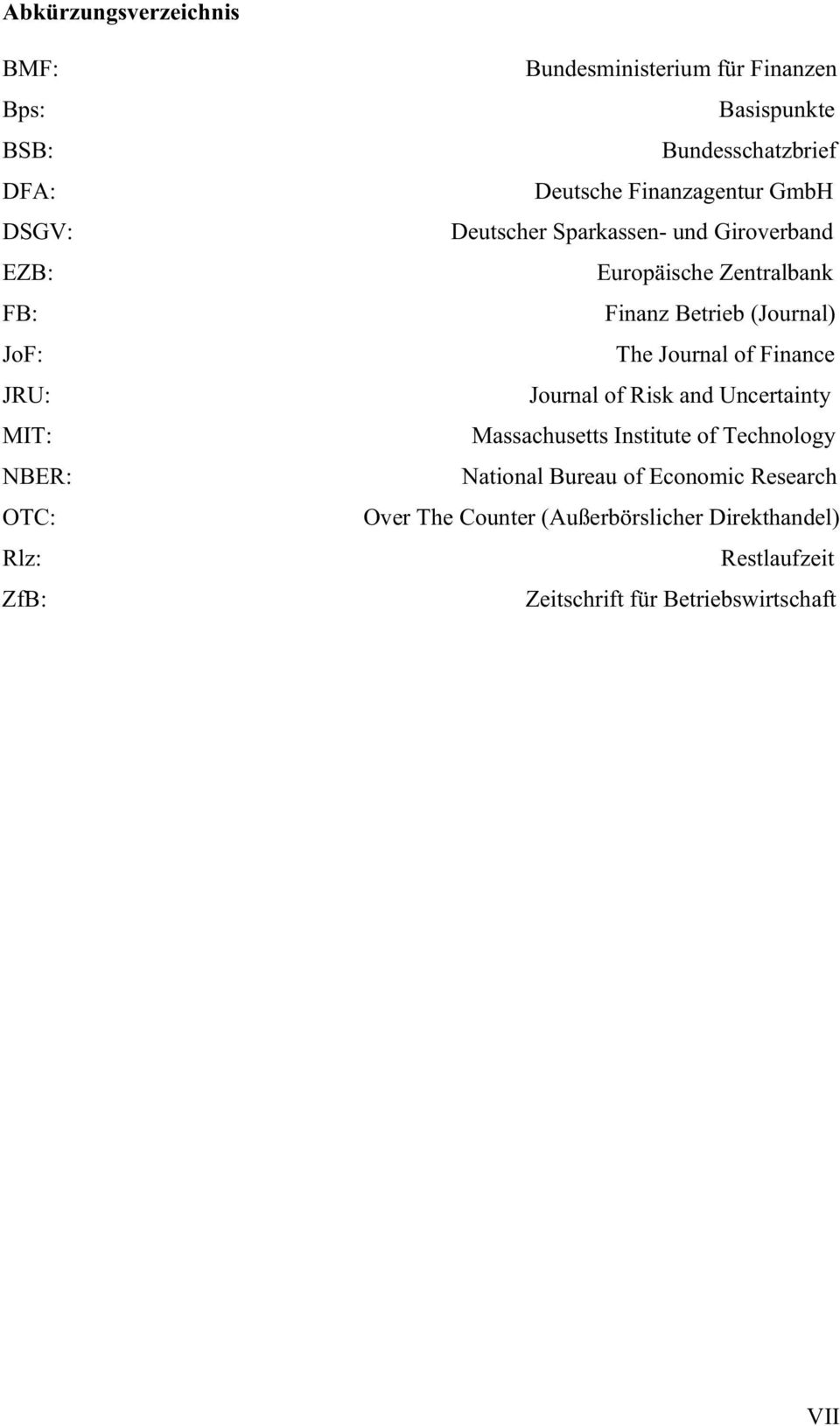 Finanz Betrieb (Journal) The Journal of Finance Journal of Risk and Uncertainty Massachusetts Institute of Technology