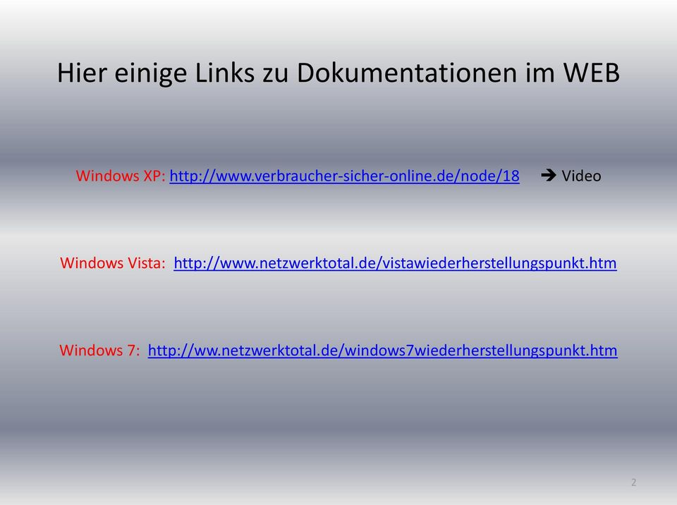 de/node/18 Video Windows Vista: http://www.netzwerktotal.