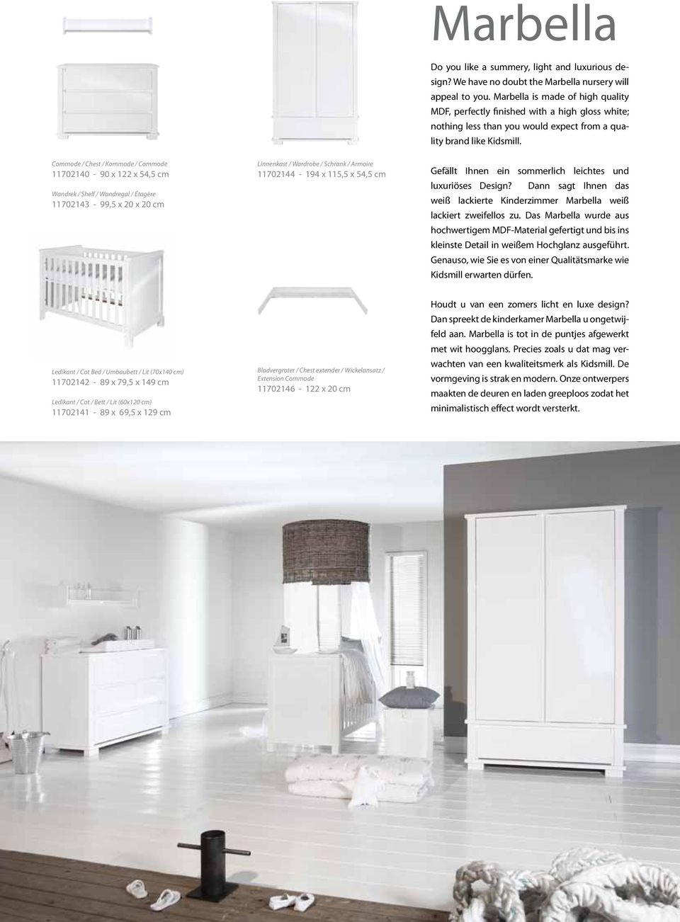 marbella is made of high quality mdf perfectly finished with a high gloss white