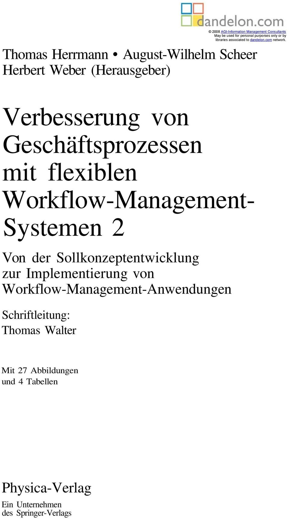 Schriftleitung: Thomas Walter 2008 AGI-Information Management Consultants May be used for personal purporses only or by